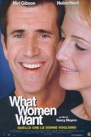 Guardare What Women Want - Quello che le donne vogliono
