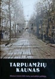 Tarpuamžių Kaunas. Neries ir Nemuno glėby (1999) Oglądaj Film Zalukaj Cda