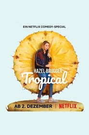 Hazel Brugger: Tropical (2020)