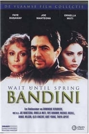 Wait Until Spring, Bandini (1989)