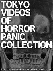Tokyo Videos of Horror Panic Collection