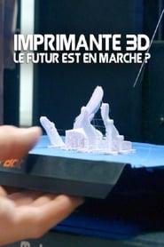فيلم 3D – Printing the future 2017 مترجم أون لاين بجودة عالية