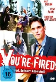 You're Fired! – Gefeiert. Gefeuert. Abserviert!