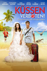 Küssen verboten! – Honeymoon mit Hindernissen [2011]