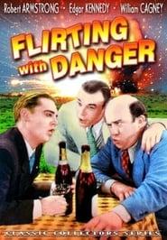 Flirting with Danger (1934)