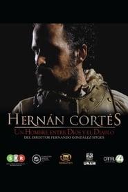 Hernán Cortés, un hombre entre Dios y el Diablo 2016