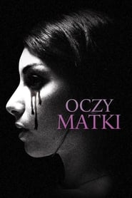 Oczy matki / The Eyes of My Mother (2016)