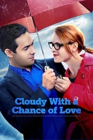 Pogoda na miłość / Cloudy With a Chance of Love (2015)