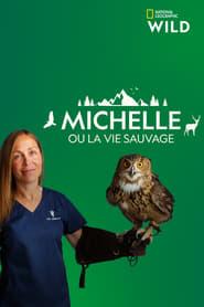 Michelle ou la vie sauvage 2014
