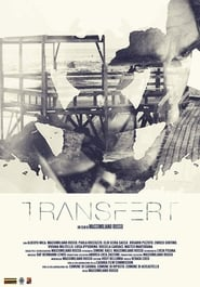 مشاهدة فيلم Transfert مترجم