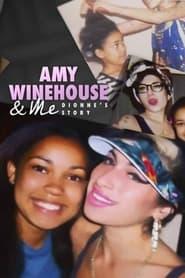 مترجم أونلاين و تحميل Amy Winehouse & Me: Dionne's Story 2021 مشاهدة فيلم