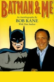 Batman and Me: A Devotion to Destiny, the Bob Kane Story (2008)