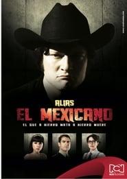 Alias el Mexicano 2013