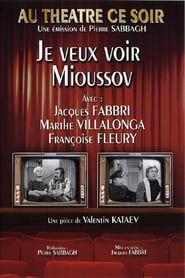Je veux voir Mioussov (théâtre) streaming vf