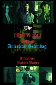 فيلم The Rise and Fall of an American Scumbag 2017 مترجم أون لاين بجودة عالية