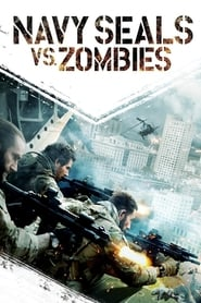 Navy Seals vs. Zombies (2015) Dublado Online