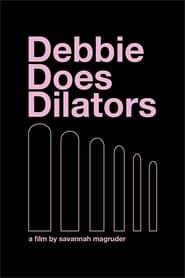 Debbie Does Dilators 2018