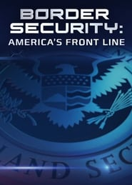 DPStream Border Security: America's Front Line - Série TV - Streaming - Télécharger en streaming