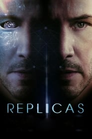 Watch Online Movie – Replicas (2019)