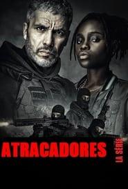 Atracadores: La serie (2021)