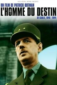L'Homme du destin, De Gaulle 1940 - 1944 movie