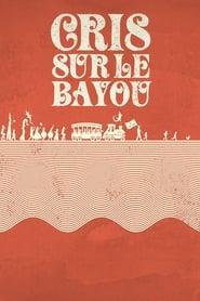 Cris sur le bayou (2016) Zalukaj Online