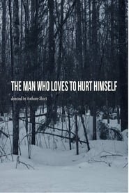 The Man Who Loves to Hurt Himself (2018)