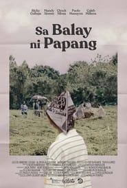 Sa Balay ni Papang (2021) Full Pinoy Movie