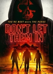 Don't Let Them In : The Movie | Watch Movies Online