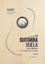 Flight of the Guitar: Dreaming of Paco De Lucia (2016