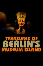 مشاهدة فيلم Treasures of Berlin's Museum Island مترجم