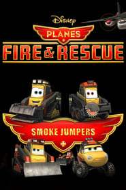 Planes Fire and Rescue: Smoke Jumpers