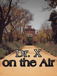 Watch Dr. X on the Air (1998)