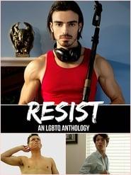 Resist: an LGBTQ Anthology streaming vf
