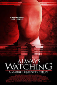 مشاهدة فيلم Always Watching: A Marble Hornets Story مترجم