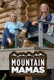 Mountain Mamas (TV Series 2019– )