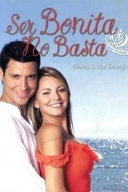Ser Bonita No Basta 2005