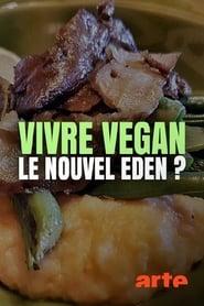Vivre vegan, le nouvel éden ? (2020)