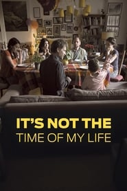 It's Not the Time of My Life (2016)