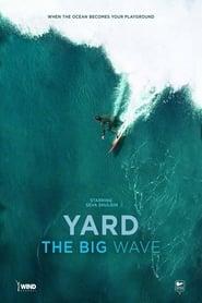 Yard. Big Wave