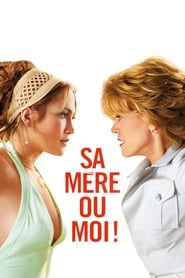 Sa mère ou moi ! (2005)