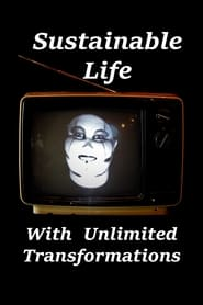 Sustainable Life With Unlimited Transformations (2021) YIFY