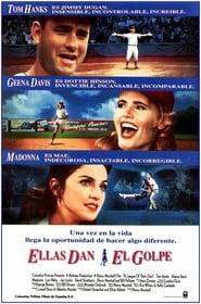 Ellas dan el golpe (1992) A League of Their Own