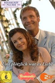 Rosamunde Pilcher: Und plötzlich war es Liebe (2006) Zalukaj Online Cały Film Lektor PL CDA