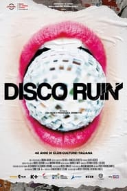 Disco Ruin – 40 anni di club culture italiana (2021)