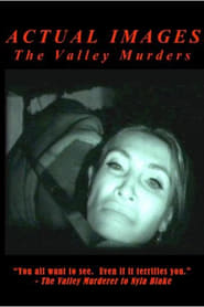 Actual Images: The Valley Murder Tapes 2008