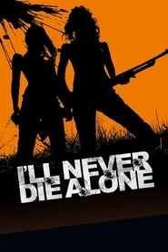 I'll Never Die Alone - Azwaad Movie Database