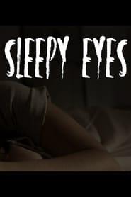Sleepy Eyes (2016)