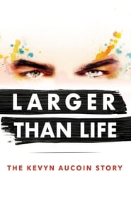 Poster for Larger than Life: The Kevyn Aucoin Story