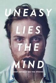 Uneasy Lies the Mind 2014